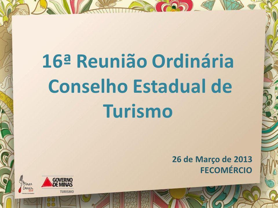 16ª Reunião Ordinária Conselho Estadual de Turismo 26 de Março de 2013 FECOMÉRCIO