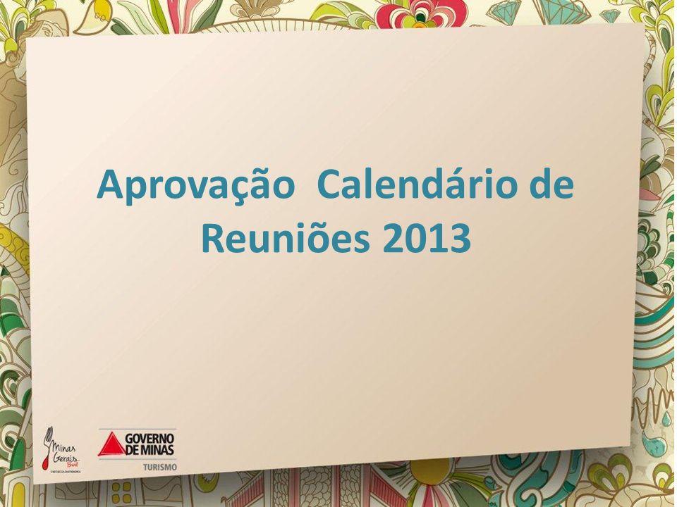 Aprovação Calendário de Reuniões 2013