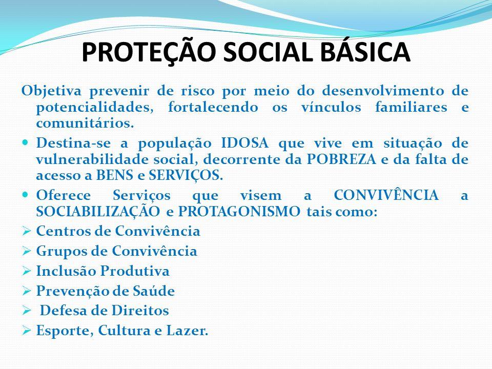 PROTEÇÃO SOCIAL ESPECIAL A ótica de atuação da PROTEÇÃO SOCIAL ESPECIAL prioriza a reestruturação dos serviços de abrigamento de indivíduos que por uma série de fatores não contam mais com a proteção da família, respeitando a legislação vigente.