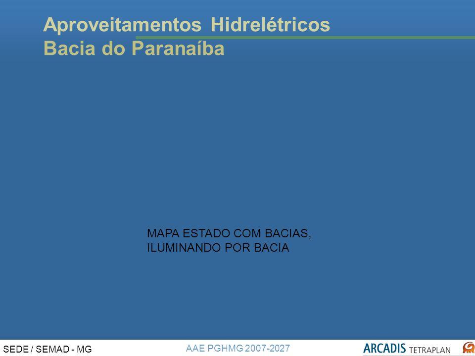 AAE PGHMG 2007-2027 SEDE / SEMAD - MG Aproveitamentos Hidrelétricos Bacia do Paranaíba MAPA ESTADO COM BACIAS, ILUMINANDO POR BACIA