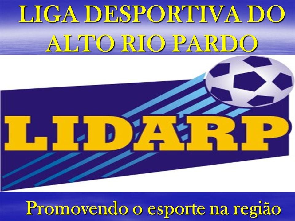 LIGA DESPORTIVA DO ALTO RIO PARDO Promovendo o esporte na região