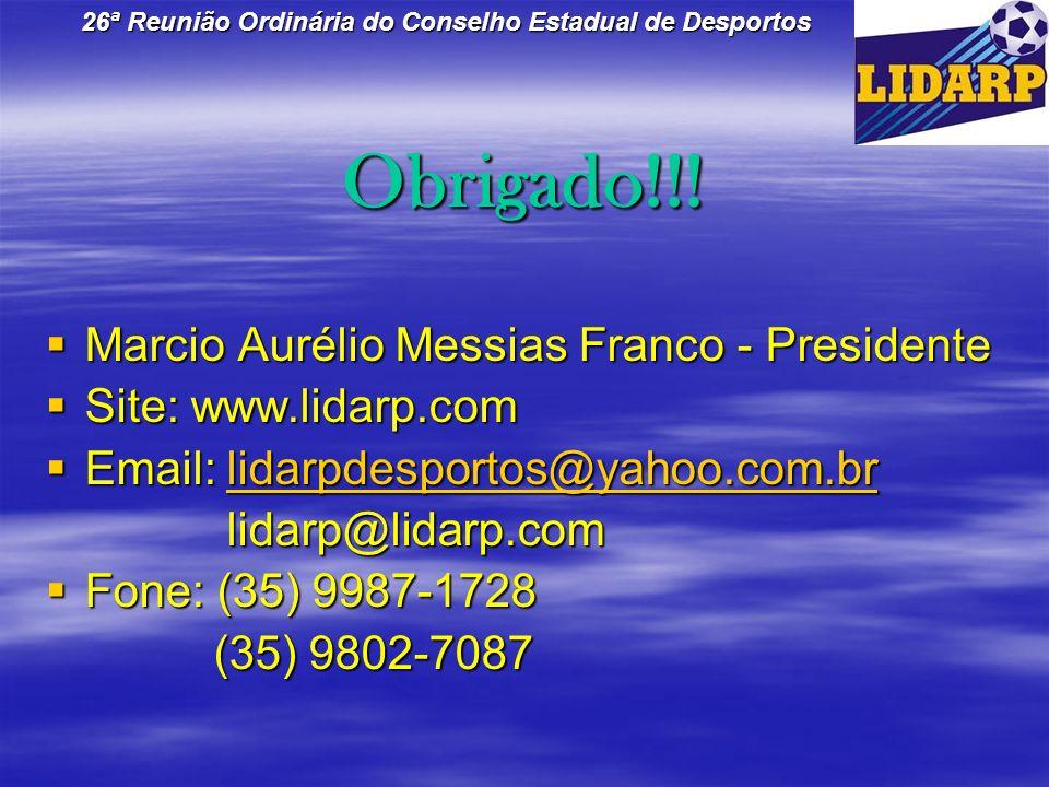 Obrigado!!! Marcio Aurélio Messias Franco - Presidente Marcio Aurélio Messias Franco - Presidente Site: www.lidarp.com Site: www.lidarp.com Email: lid