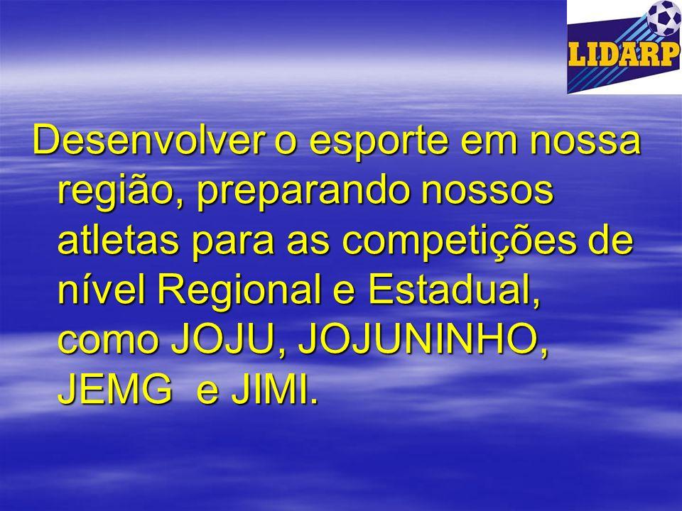 Desenvolver o esporte em nossa região, preparando nossos atletas para as competições de nível Regional e Estadual, como JOJU, JOJUNINHO, JEMG e JIMI.