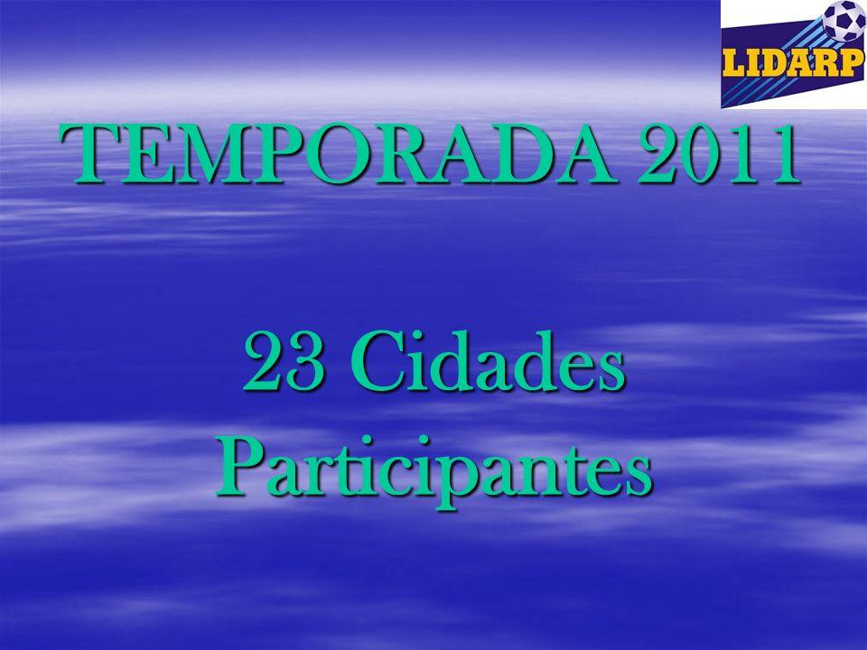 TEMPORADA 2011 23 Cidades Participantes