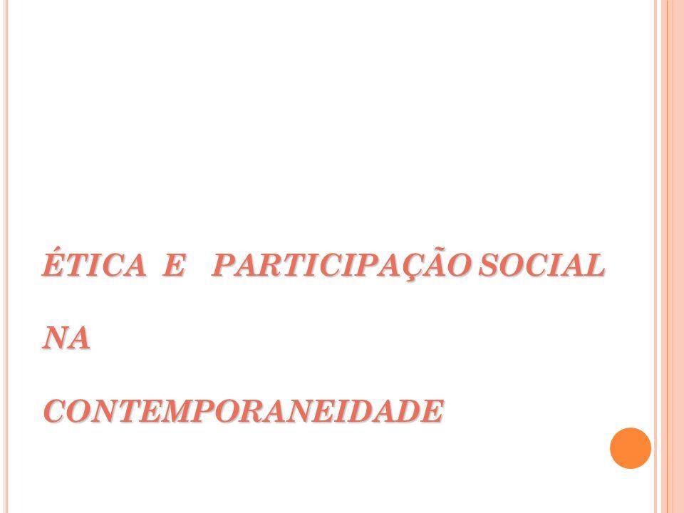 ÉTICA E PARTICIPAÇÃO SOCIAL NA CONTEMPORANEIDADE