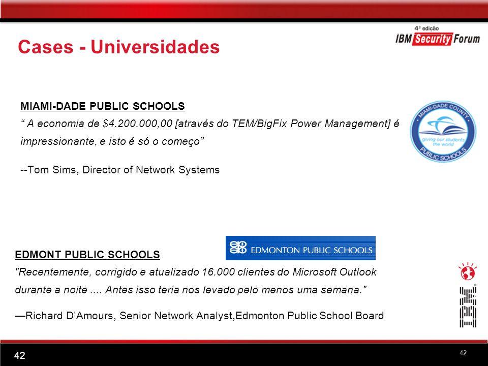 42 Cases - Universidades MIAMI-DADE PUBLIC SCHOOLS A economia de $4.200.000,00 [através do TEM/BigFix Power Management] é impressionante, e isto é só