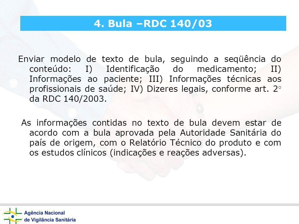4. Bula –RDC 140/03 Enviar modelo de texto de bula, seguindo a seqüência do conteúdo: I) Identificação do medicamento; II) Informações ao paciente; II