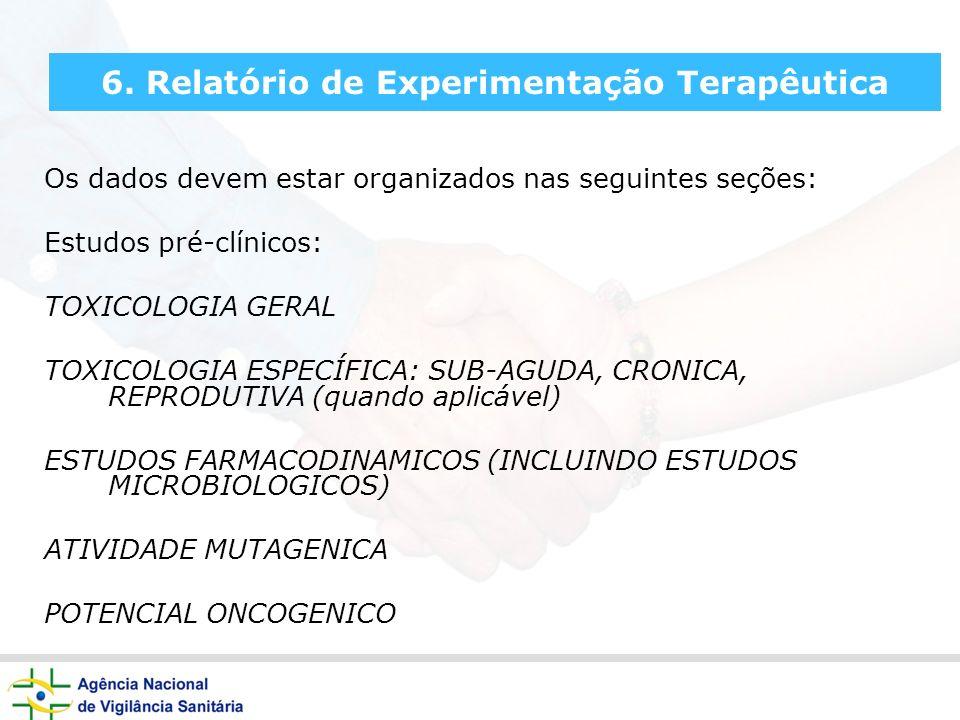6. Relatório de Experimentação Terapêutica Os dados devem estar organizados nas seguintes seções: Estudos pré-clínicos: TOXICOLOGIA GERAL TOXICOLOGIA