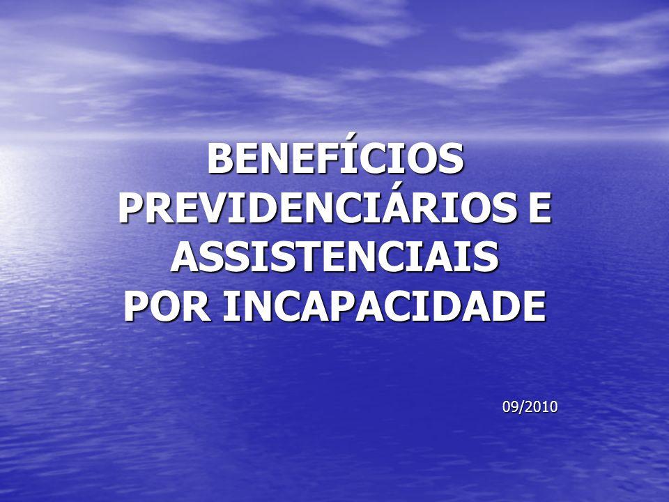 BENEFÍCIOS PREVIDENCIÁRIOS E ASSISTENCIAIS POR INCAPACIDADE 09/2010