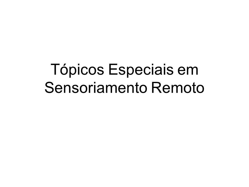 Tópicos Especiais em Sensoriamento Remoto