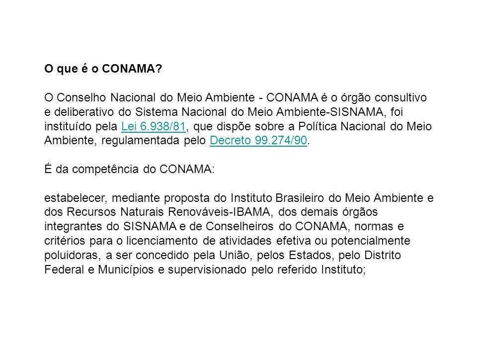 O que é o CONAMA? O Conselho Nacional do Meio Ambiente - CONAMA é o órgão consultivo e deliberativo do Sistema Nacional do Meio Ambiente-SISNAMA, foi
