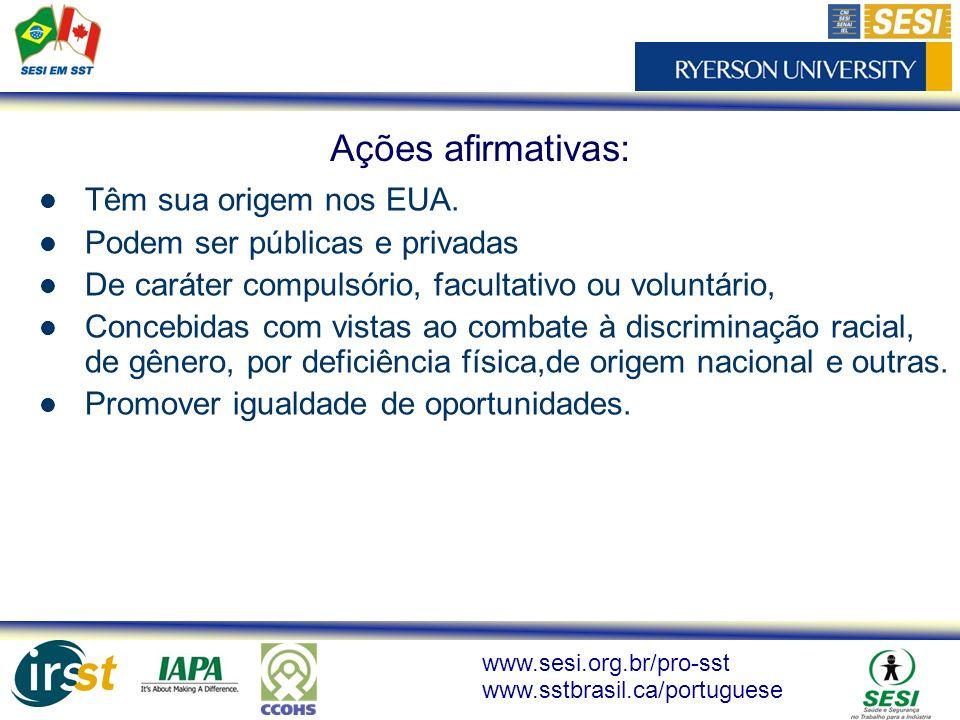 www.sesi.org.br/pro-sst www.sstbrasil.ca/portuguese Têm sua origem nos EUA. Podem ser públicas e privadas De caráter compulsório, facultativo ou volun