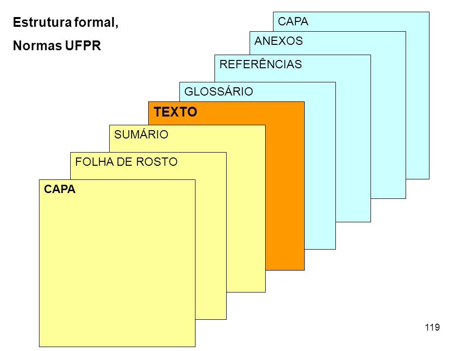 119 CAPA ANEXOS REFERÊNCIAS GLOSSÁRIO TEXTO SUMÁRIO FOLHA DE ROSTO CAPA Estrutura formal, Normas UFPR