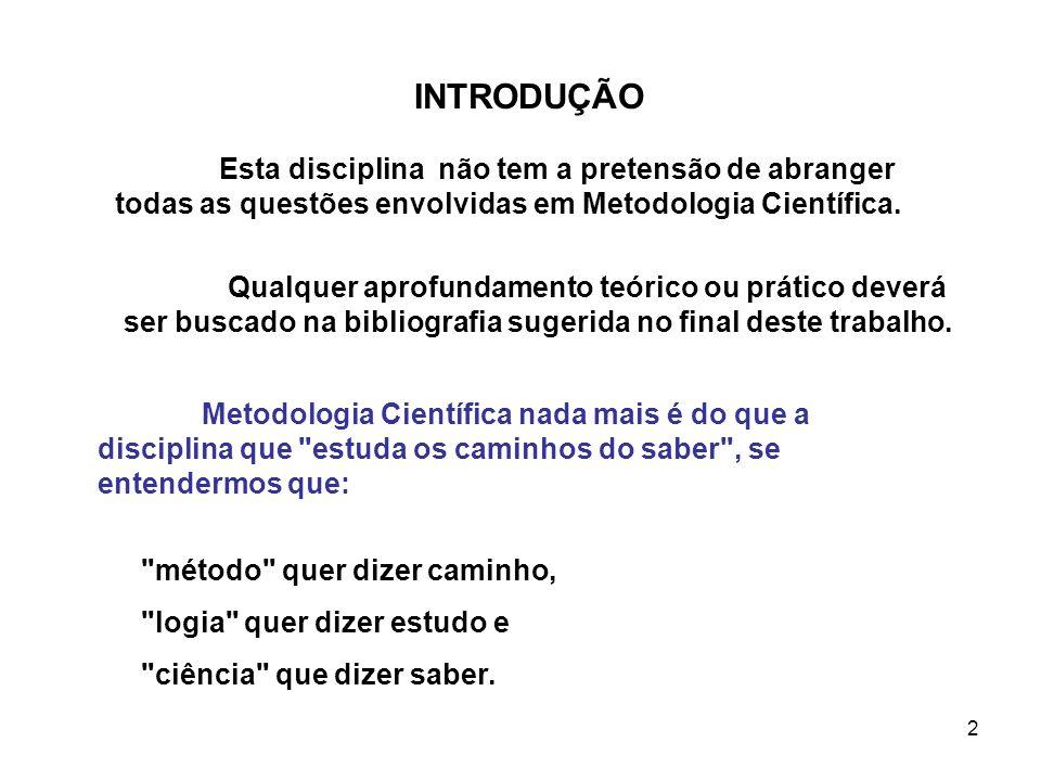 3 1- Ciência e Conhecimento Científico Ao se falar de conhecimento científico, deve-se pensar os tipos de conhecimento existente.