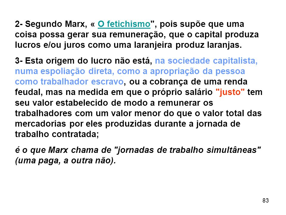 83 2- Segundo Marx, « O fetichismo