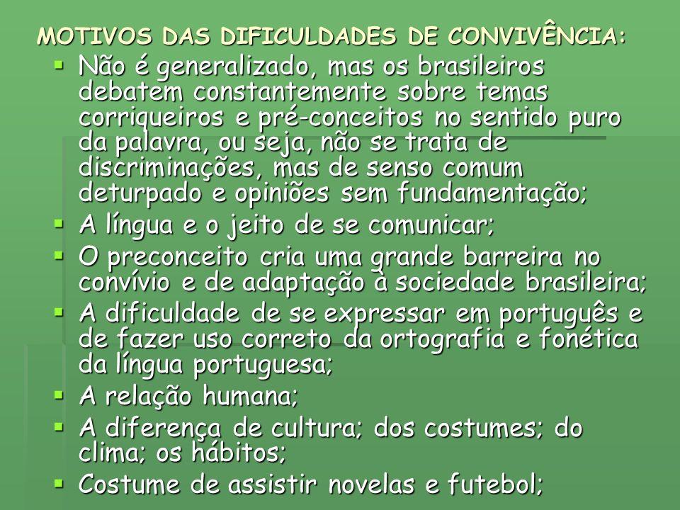 MOTIVOS DAS DIFICULDADES DE CONVIVÊNCIA: Não é generalizado, mas os brasileiros debatem constantemente sobre temas corriqueiros e pré-conceitos no sen