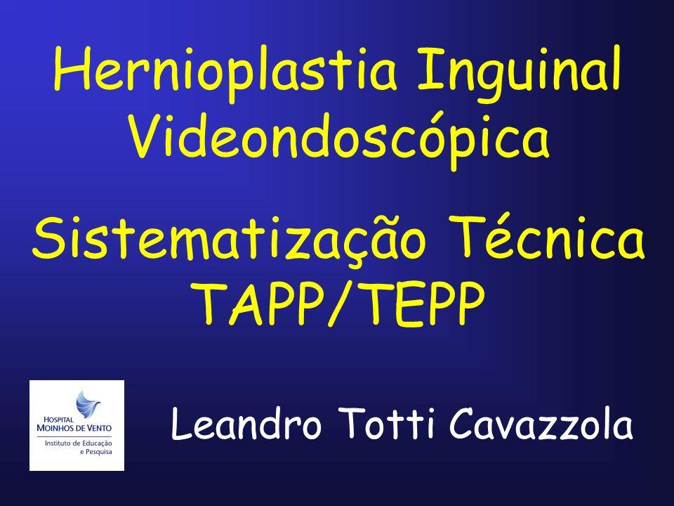 Leandro Totti Cavazzola Hernioplastia Inguinal Videondoscópica Sistematização Técnica TAPP/TEPP