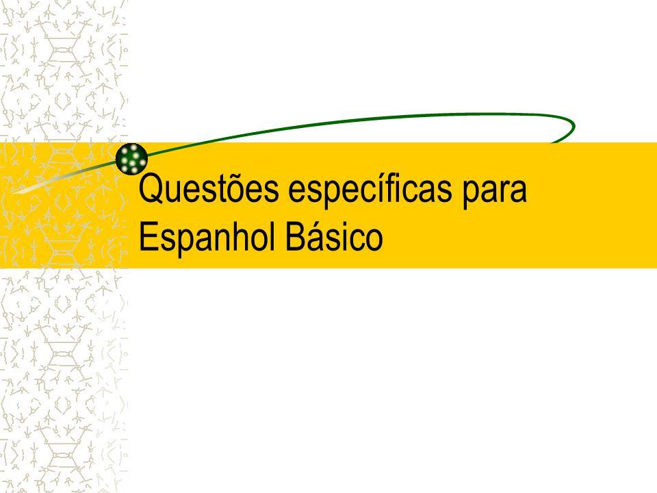 Espanhol Básico 1.-Você estudou espanhol no ensino médio.