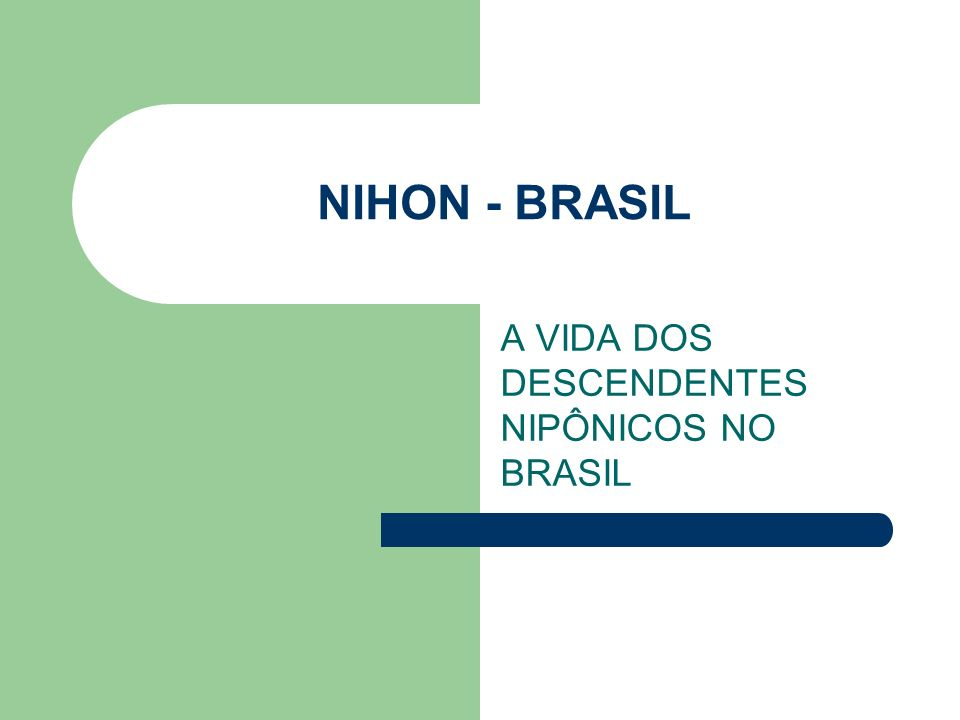 NIHON - BRASIL A VIDA DOS DESCENDENTES NIPÔNICOS NO BRASIL