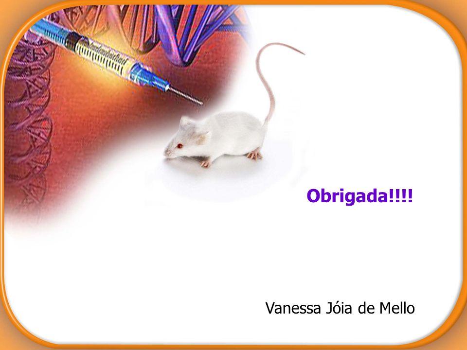 Obrigada!!!! Vanessa Jóia de Mello