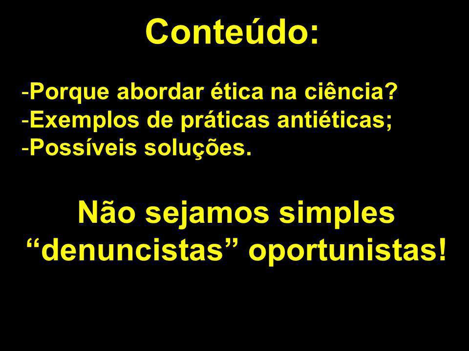 4) Amostragem (im)perfeita – criticar a amostragem quando os resultados refutam uma hipótese, mas desconsiderar críticas quando os resultados levam à aceitação da hipótese.