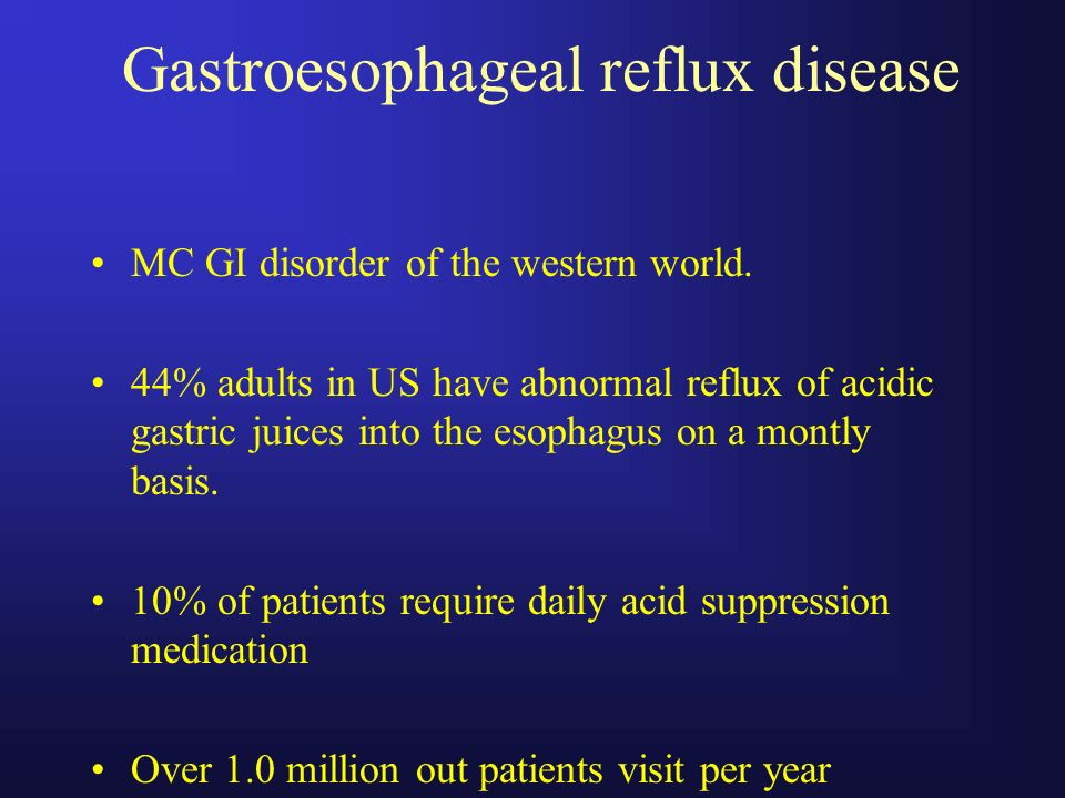 Gastroesophageal reflux disease MC GI disorder of the western world. 44% adults in US have abnormal reflux of acidic gastric juices into the esophagus