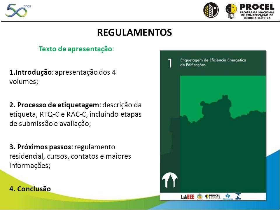 Texto de apresentação: 1.Introdução: apresentação dos 4 volumes; 2. Processo de etiquetagem: descrição da etiqueta, RTQ-C e RAC-C, incluindo etapas de