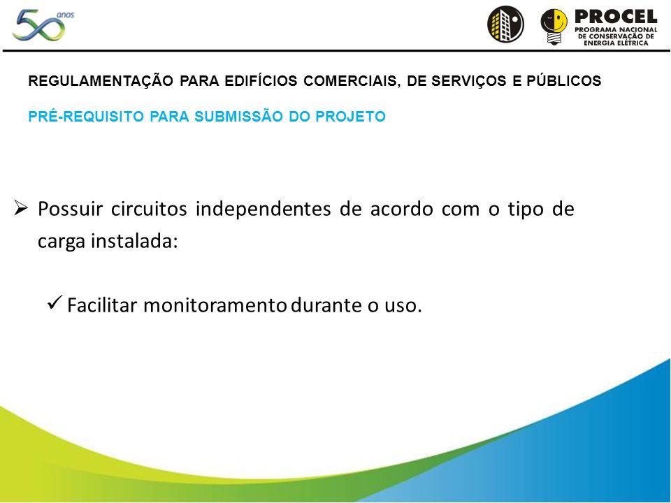 Possuir circuitos independentes de acordo com o tipo de carga instalada: Facilitar monitoramento durante o uso. REGULAMENTAÇÃO PARA EDIFÍCIOS COMERCIA