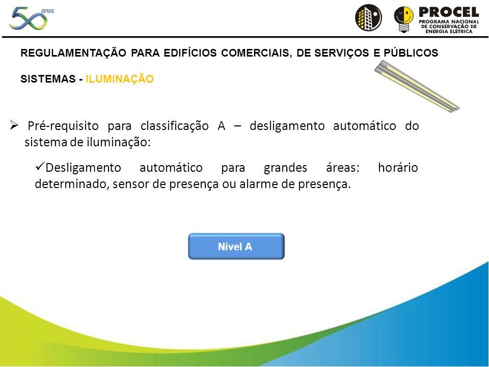 Pré-requisito para classificação A – desligamento automático do sistema de iluminação: Desligamento automático para grandes áreas: horário determinado