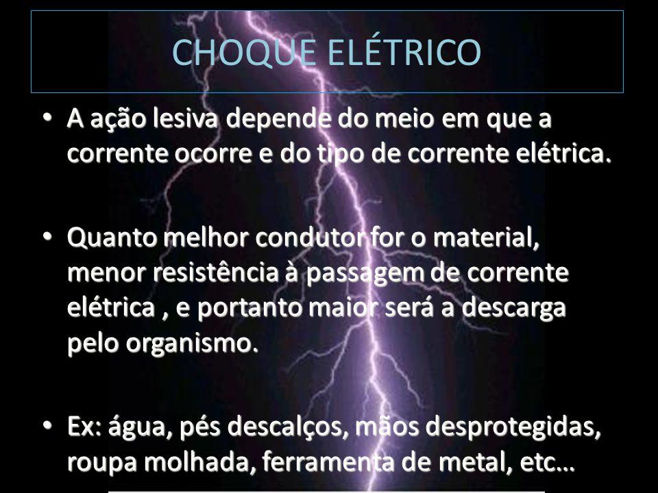 A ação lesiva depende do meio em que a corrente ocorre e do tipo de corrente elétrica. A ação lesiva depende do meio em que a corrente ocorre e do tip