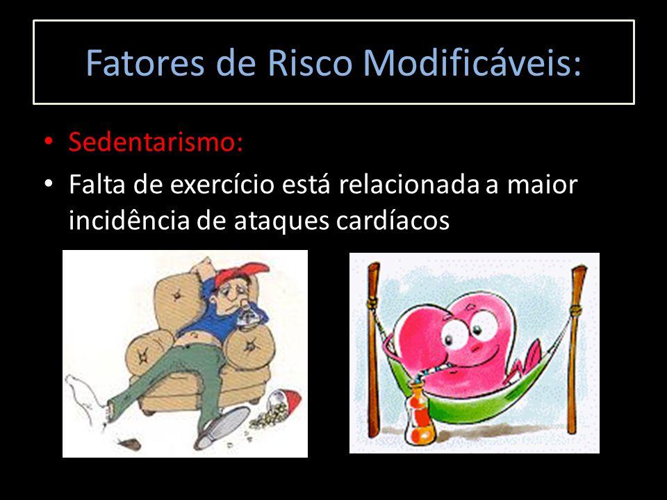 Sedentarismo: Falta de exercício está relacionada a maior incidência de ataques cardíacos Fatores de Risco Modificáveis: