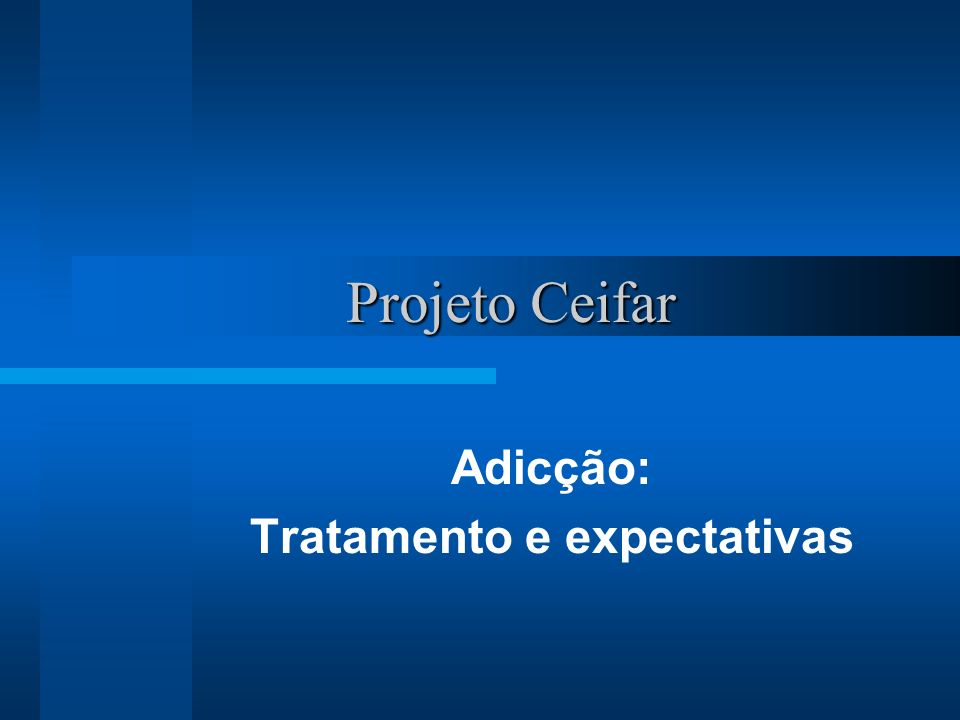 Projeto Ceifar Adicção: Tratamento e expectativas