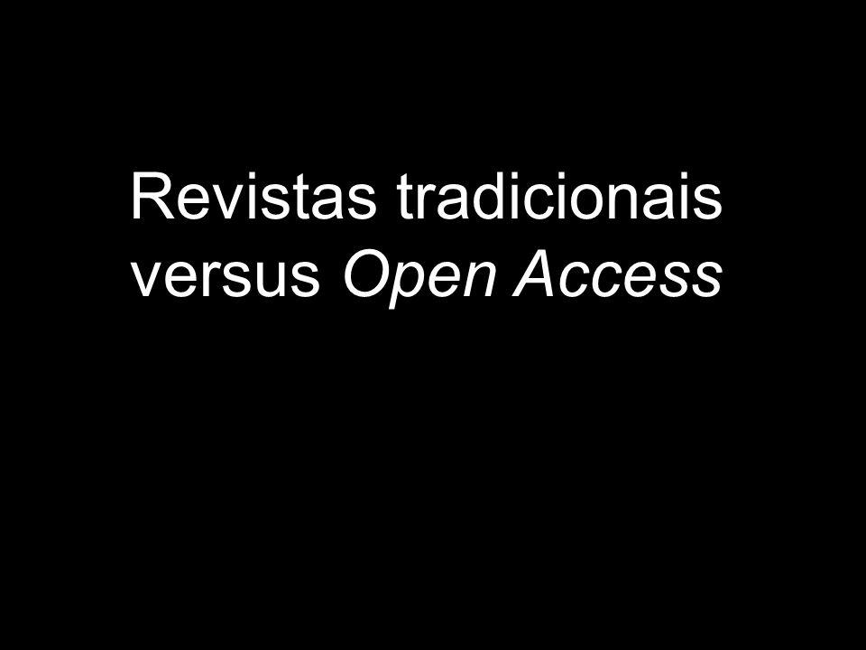 Revistas tradicionais versus Open Access