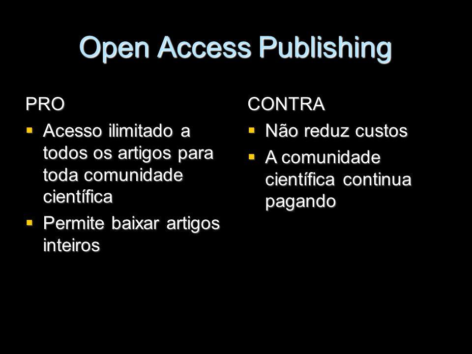 Open Access Publishing PRO Acesso ilimitado a todos os artigos para toda comunidade científica Acesso ilimitado a todos os artigos para toda comunidad