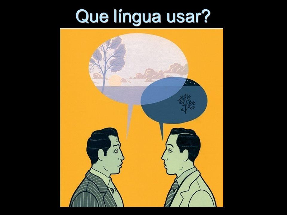 Que língua usar?