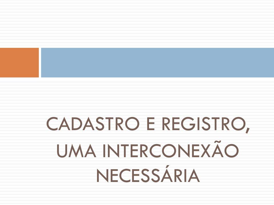 CADASTRO E REGISTRO, UMA INTERCONEXÃO NECESSÁRIA