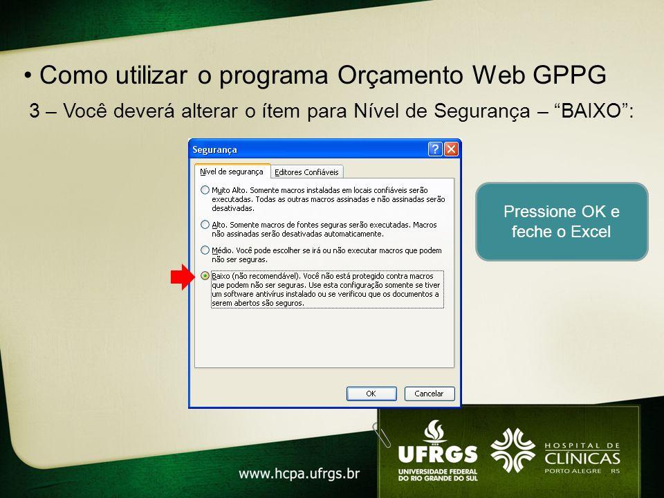Como fazer o download do Orçamento Web GPPG Acesse o site: www.hcpa.ufrgs.br e em seguida clique na aba PESQUISA e será apresentada a seguinte tela:www.hcpa.ufrgs.br Clique em Incentivo a Pesquisa