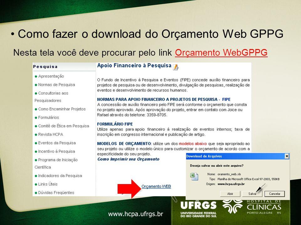 Como fazer o download do Orçamento Web GPPG Nesta tela você deve procurar pelo link Orçamento WebGPPG