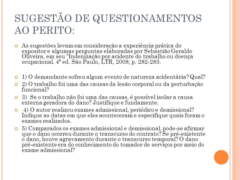 SUGESTÃO DE QUESTIONAMENTOS AO PERITO: As sugestões levam em consideração a experiência prática do expositor e algumas perguntas elaboradas por Sebast