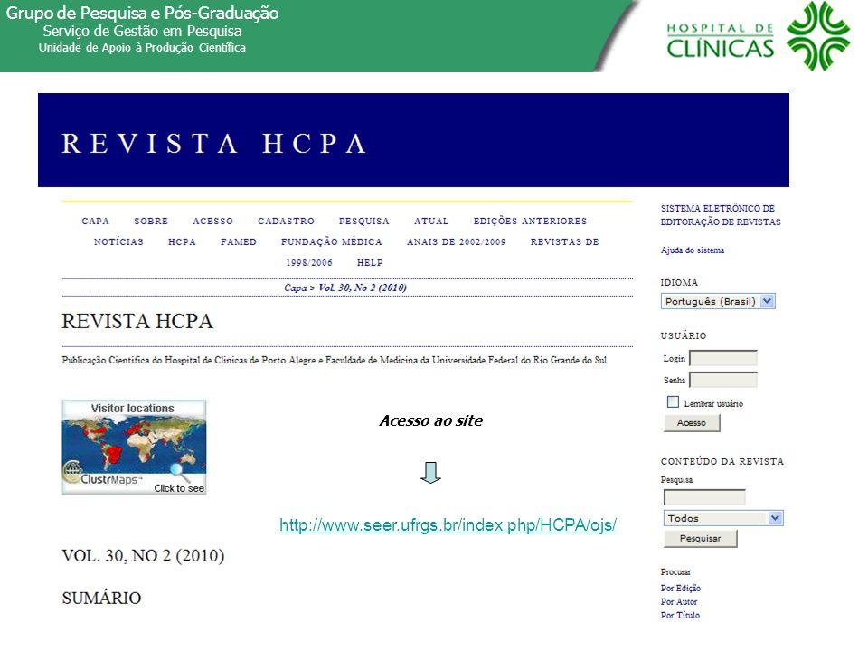 Grupo de Pesquisa e Pós-Graduação Serviço de Gestão em Pesquisa Unidade de Apoio à Produção Científica http://www.seer.ufrgs.br/index.php/HCPA/ojs/ Ac