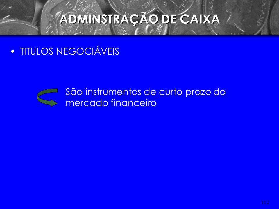 111 ADMINISTRAÇÃO DE CAIXA CAIXA Ativo de liquidez imediata