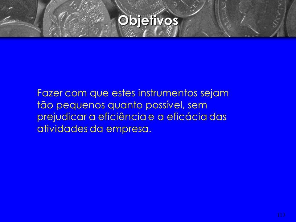 112 ADMINSTRAÇÃO DE CAIXA TITULOS NEGOCIÁVEIS São instrumentos de curto prazo do mercado financeiro