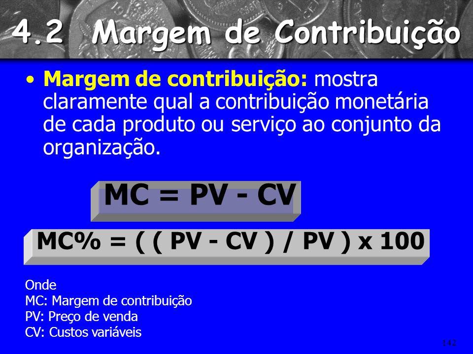 141 Custos Variáveis Custos Variáveis (ou diretos), são os que variam em função de vendas, produção ou serviços prestados.