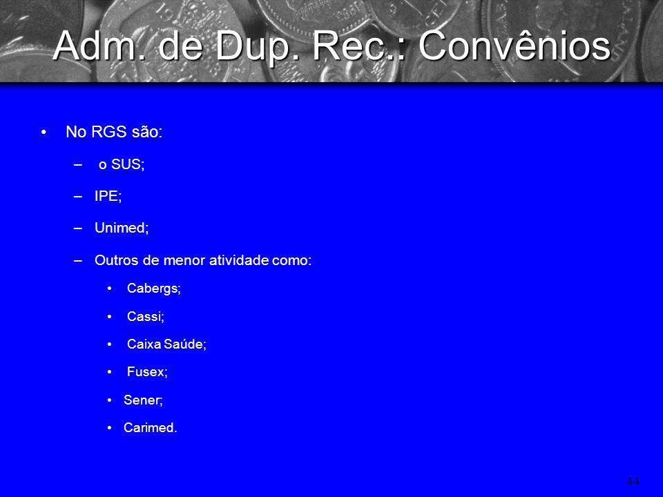 43 Administração de Duplicatas a receber Particulares; Convênios.