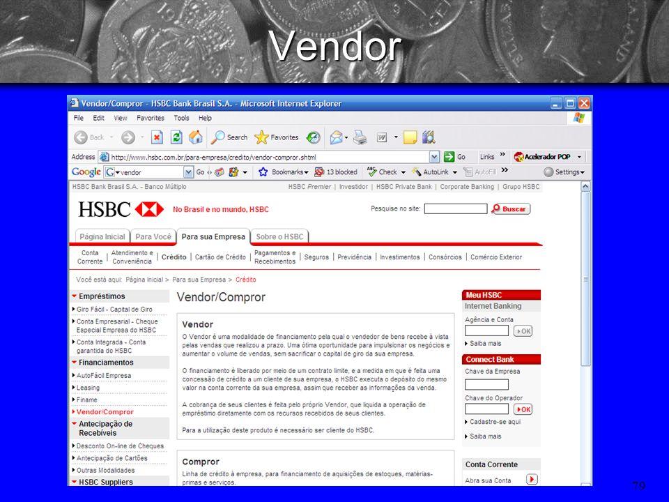 78 Principais fontes de financiamento de CG no Brasil: –Vendor ; –Compror; –Crédito rotativo; –Desconto de títulos (Penhor de Duplicata, Cheque e Cart