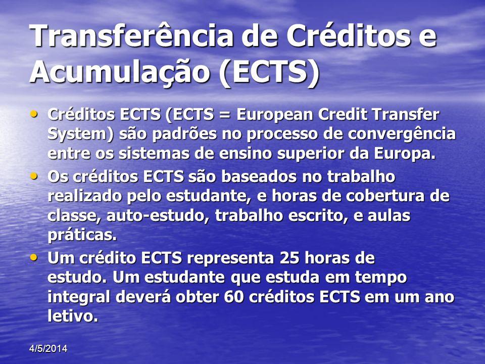 Transferência de Créditos e Acumulação (ECTS) Créditos ECTS (ECTS = European Credit Transfer System) são padrões no processo de convergência entre os