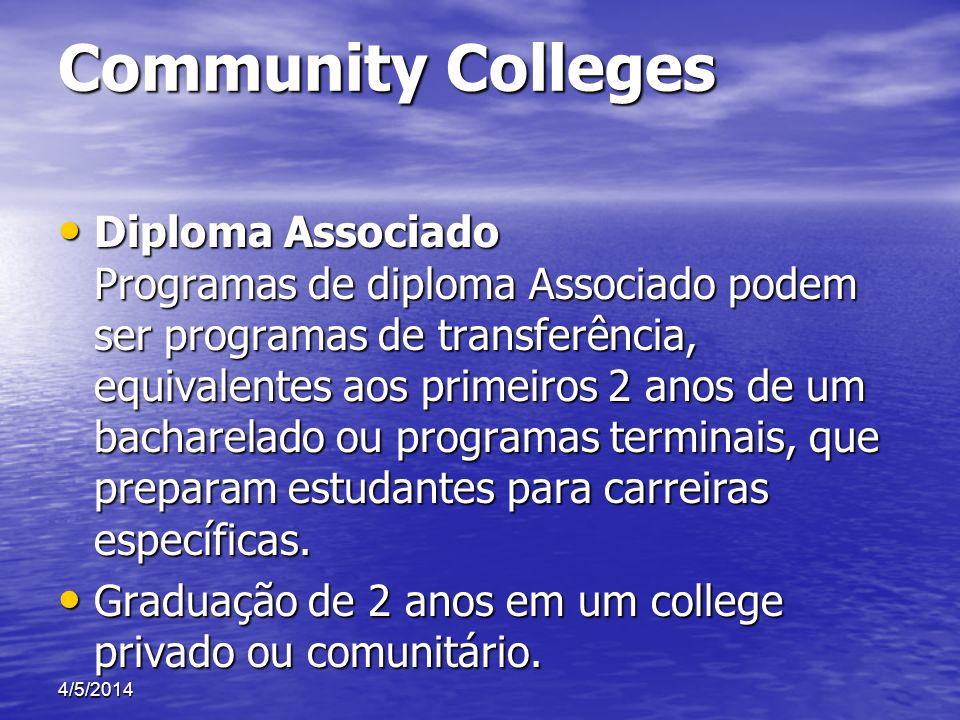Community Colleges Diploma Associado Programas de diploma Associado podem ser programas de transferência, equivalentes aos primeiros 2 anos de um bach