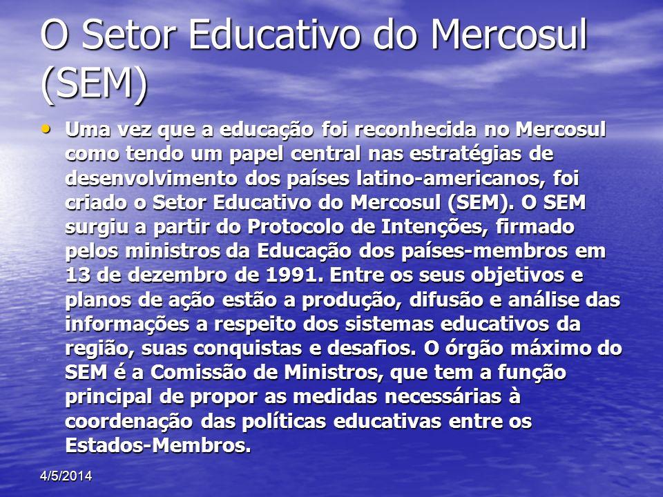 O Setor Educativo do Mercosul (SEM) Uma vez que a educação foi reconhecida no Mercosul como tendo um papel central nas estratégias de desenvolvimento