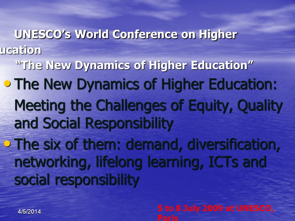 UNESCOs World Conference on Higher Education The New Dynamics of Higher Education UNESCOs World Conference on Higher Education The New Dynamics of Hig