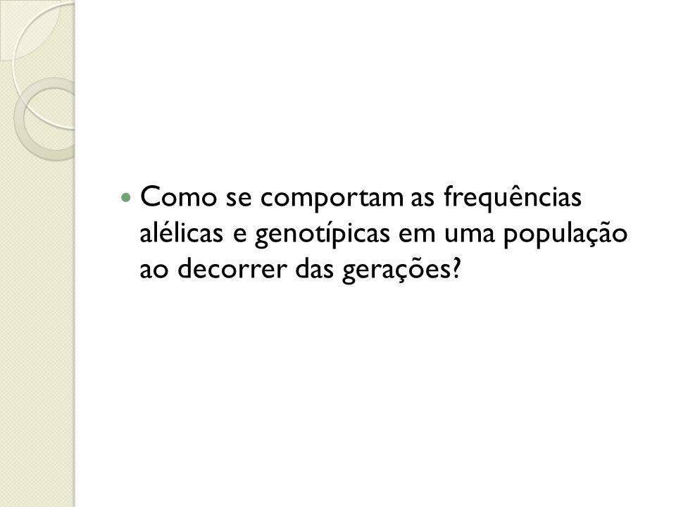 Como se comportam as frequências alélicas e genotípicas em uma população ao decorrer das gerações?